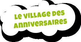 Le village des anniversaires