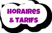 Horaires & Tarifs
